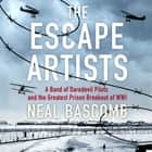 The Escape Artists - A Band of Daredevil Pilots and the Greatest Prison Breakout of WWI sesli kitap by Neal Bascomb, Peter Noble