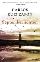 Septemberlichten ebook by Nelleke Geel, Carlos Ruiz Zafón