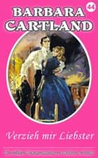 Verzieh mir Liebster ebook by Barbara Cartland