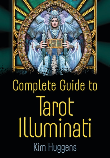 Complete guide to tarot illuminati ebook von kim huggens complete guide to tarot illuminati ebook by kim huggens fandeluxe Choice Image