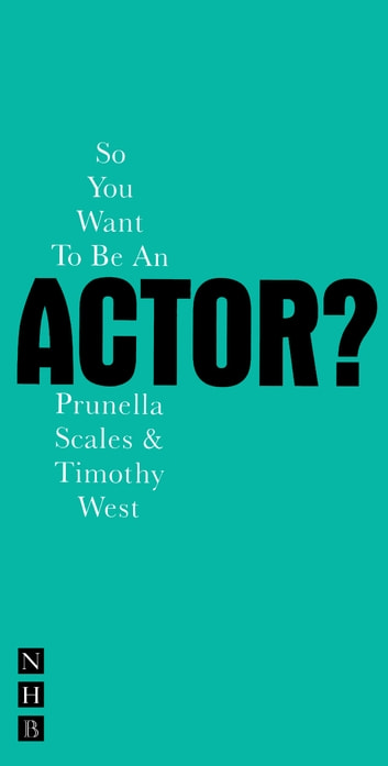 So You Want To Be An Actor? ebook by Timothy West