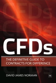 CFDs - The Definitive Guide to Contracts for Difference ebook by David James Norman