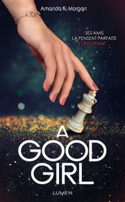 A Good Girl eBook by Mathilde Montier, Amanda k. Morgan
