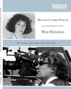 Melinda Camber Porter In Conversation With Wim Wenders (with embedded Video) On Location While filming Paris, Texas 1983 - ISSN Vol 1, No. 3 Melinda Camber Porter Archive of Creative Works ebook by Melinda Camber Porter, Wim Wenders, Joseph Robert Flicek