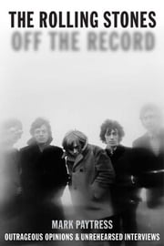The Rolling Stones: Off the Record ebook by Mark Paytress