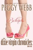 The Dixie Virgin Chronicles: Belinda (Book 1) ebook by Peggy Webb
