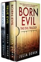 Born Evil - The Evil Trilogy ebook by Julia Derek