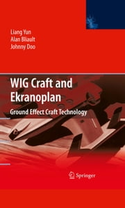 WIG Craft and Ekranoplan - Ground Effect Craft Technology ebook by Liang Yun,Alan Bliault,Johnny Doo