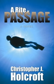 A Rite Of Passage ebook by Christopher J. Holcroft