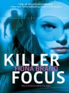 Killer Focus ebook by Fiona Brand