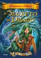 Il segreto del drago ebook by Geronimo Stilton