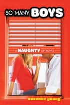 So Many Boys - A Naughty List Novel ebook by Suzanne Young