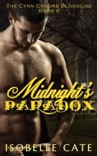 Midnight's Paradox - The Cynn Cruors Bloodline Series, #6 ebook by Isobelle Cate