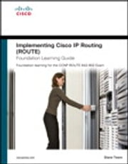 Implementing Cisco IP Routing (ROUTE) Foundation Learning Guide: Foundation learning for the ROUTE 642-902 Exam - Foundation learning for the ROUTE 642-902 Exam ebook by Diane Teare