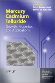 Mercury Cadmium Telluride - Growth, Properties and Applications ebook by Peter Capper,James Garland,Safa Kasap,Arthur Willoughby