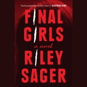 Final Girls - A Novel audiobook by Riley Sager