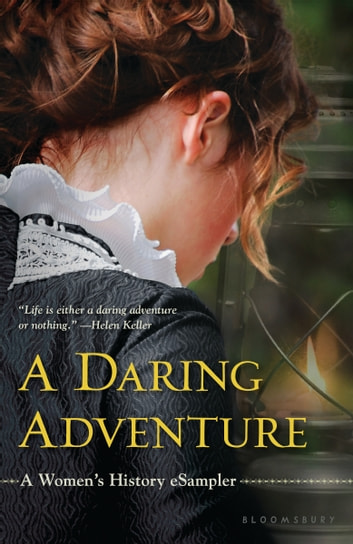 A Daring Adventure - A Women's History eSampler ebook by Bloomsbury Publishing