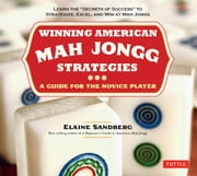 Winning American Mah Jongg Strategies - A Guide for the Novice Player ebook by Elaine Sandberg