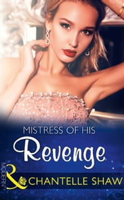 Mistress Of His Revenge (Mills & Boon Modern) (Bought by the Brazilian, Book 1) ebook by Chantelle Shaw