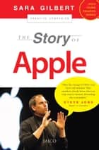 The Story of Apple ebook by Sara Gilbert
