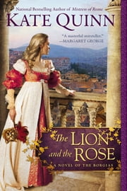 The Lion and the Rose ebook by Kate Quinn