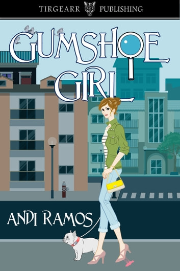 Gumshoe Girl ebook by Andi Ramos