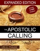 The Apostolic Calling Expanded ebook by Les D. Crause, Nadine Stohler