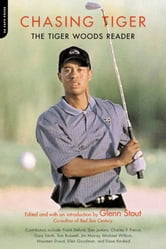 Chasing Tiger - The Tiger Woods Reader ebook by Glenn Stout