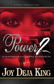 Power Part 2: No One Man Should Have All That Power...But There Were Two ebook by Joy Deja King