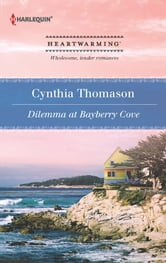 Dilemma at Bayberry Cove ebook by Cynthia Thomason