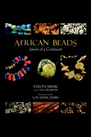 African Beads: Jewels of a Continent ebook by Evelyn Simak,Carl Dreibelbis