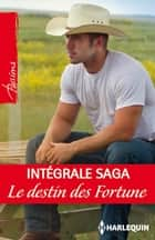 Le destin des Fortune : l'intégrale de la saga ebook by