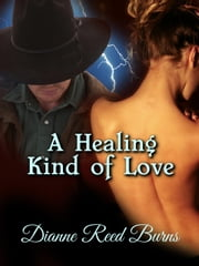 A Healing Kind of Love - Finding Love, #9 ebook by Dianne Reed Burns