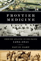 Frontier Medicine ebook by David Dary
