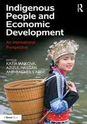 Indigenous People and Economic Development - An International Perspective ebook by