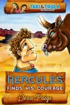 Hercules Finds His Courage ebook by Elena Paige