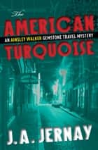The American Turquoise ebook by J.A. Jernay