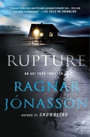 Rupture - An Ari Thor Thriller ebook by Ragnar Jonasson