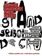 Le grand gribouilleur de cru ebook by Fred Griot, Sophie Gaucher