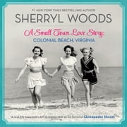 A Small Town Love Story: Colonial Beach, Virginia audiobook by Sherryl Woods