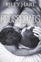 Crossroads - Crossroads Series, #1 ebook by Riley Hart