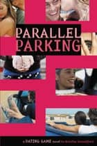 The Dating Game #6: Parallel Parking ebook by Natalie Standiford