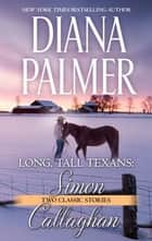 Long, Tall Texans: Simon & Long, Tall Texans: Callaghan ebook by Diana Palmer