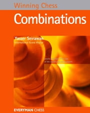 Winning Chess Combinations ebook by Yasser Seirawan