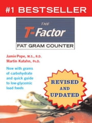 The T-Factor Fat Gram Counter ebook by Martin Katahn, Ph.D.,Jamie Pope, M.S., R.D.
