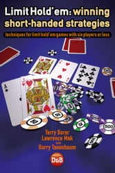Limit Hold'em: Winning Short-handed Strategies ebook by Terry Borer, Lawrence Mak with Barry Tanenbaum