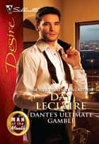 Dante's Ultimate Gamble ebook by Day Leclaire