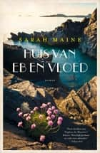Huis van eb en vloed - roman ebook by Sarah Maine