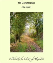 On Compromise ebook by John Morley