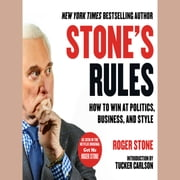 Stone's Rules - How to Win at Politics, Business, and Style audiobook by Roger Stone, Paul Costanzo